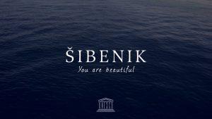 Sibenik - You are beautiful